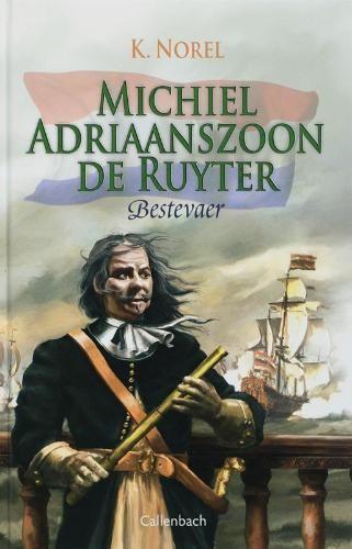 Het boek 'Bestevaer' van Norel over Michiel de Ruyter werd in 2006 herdrukt.