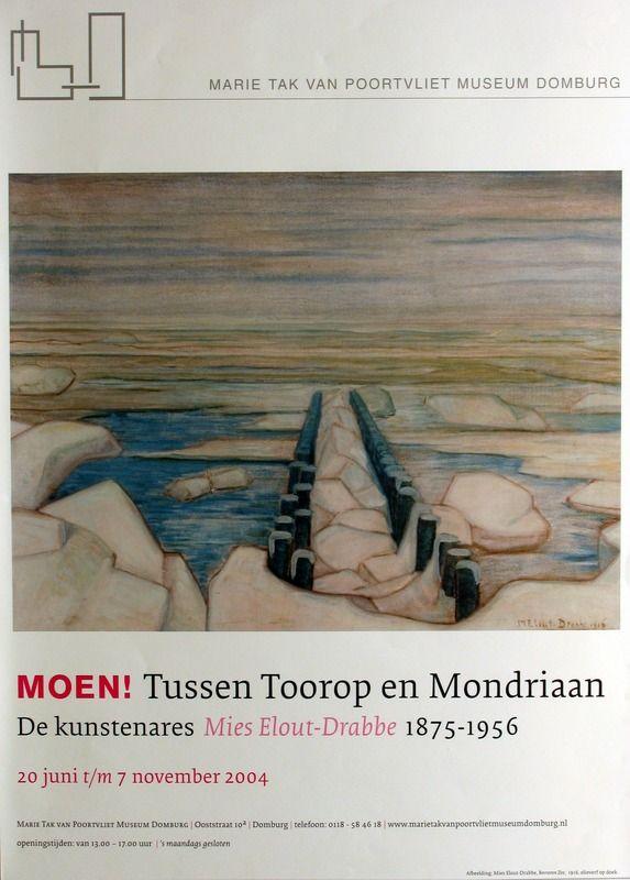 Affiche tentoonstelling 'Moen! Tussen Toorop en Mondriaan', over het werk van Mies Elout-Drabbe in het Marie Tak van Poortvliet Museum, 2004. (Zeeuwse Bibliotheek, Beeldbank Zeeland)