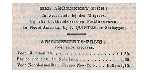 Voor emigranten was het zelfs mogelijk in de Verenigde Staten een abonnement te nemen op de vertrouwde Zierikzeesche Nieuwsbode. (Zierikzeesche Nieuwsbode, 11 december 1854)
