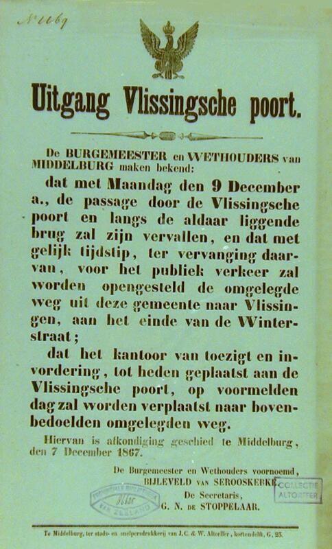 Affiche van 7 december 1867 met de aankondiging van de sluiting van de 'Uitgang Vlissingsche Poort' door burgemeester en wethouders van Middelburg. (Zeeuwse Bibliotheek, Beeldbank Zeeland)