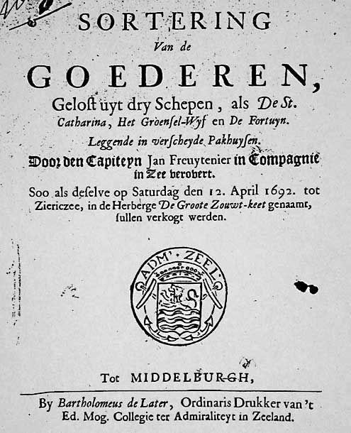 Titelpagina van veilingcatalogus voor verkoop in Herberg De Groote Zouwt-keet, Zierikzee, 12 april 1692, van drie schepen, opgebracht door kaperkapitein Jan Janssen Freytenier. (Zeeuws Archief, Rekenkamer C)